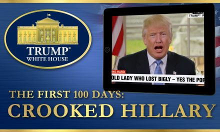 CROOKED HILLARY: First 100 Days