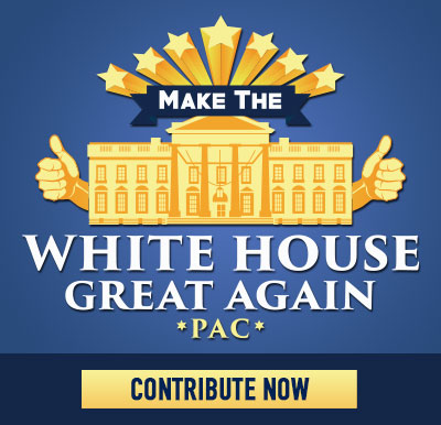 Make The White House Great Again! Donate Today!